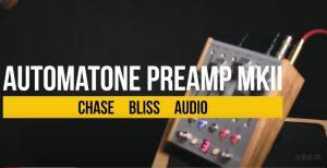 視覺聽覺的前後夾擊!! Chase Bliss Audio – Preamp MKII Automatone